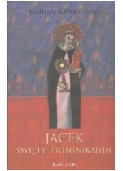 Jacek. Święty Dominikanin - okładka książki