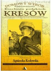 Zapomniana kuchnia polskich kresów - okładka książki
