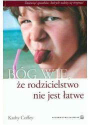 Bóg wie, że rodzicielstwo nie jest - okładka książki