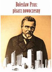 Bolesław Prus. Pisarz nowoczesny - okładka książki