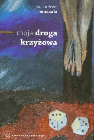 Moja Droga Krzyżowa - okładka książki