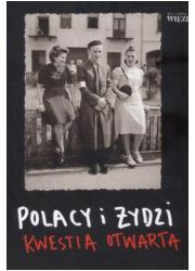 Polacy i Żydzi. Kwestia otwarta - okładka książki
