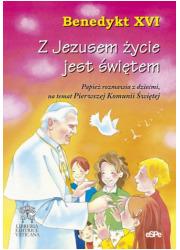 Z Jezusem życie jest świętem - okładka książki