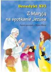 Z Maryją na spotkanie Jezusa - okładka książki