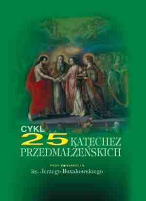 Cykl 25 katechez przedmałżeńskich - okładka książki