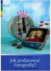 Jak podarować fotografię? - okładka książki