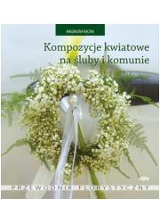 Kompozycje kwiatowe na śluby i - okładka książki