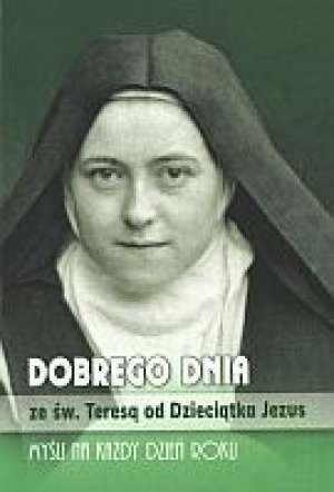 Dobrego dnia ze św. Teresą od Dzieciątka - okładka książki