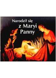 Narodził się z Maryi Panny. Perełka - okładka książki