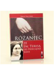Różaniec ze świętą Teresą od Dzieciątka - okładka książki