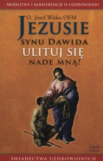 Jezusie, synu Dawida, ulituj się - okładka książki