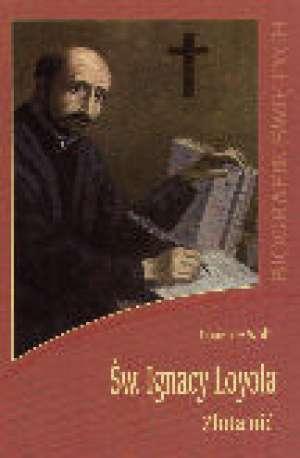 Św. Ignacy Loyola. Złota Nić - okładka książki