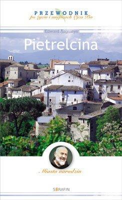 Pietrelcina. Miasto narodzin. Przewodnik - okładka książki
