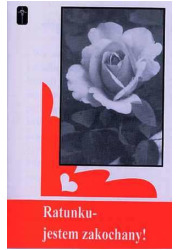Ratunku - jestem zakochany! - okładka książki