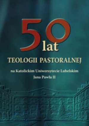 50 lat teologii pastoralnej na - okładka książki