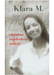 Okrutna najsłodsza miłość - okładka książki