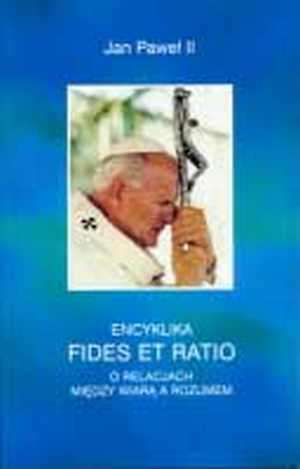 Encyklika Fides et ratio. O relacjach - okładka książki