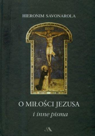 O miłości Jezusa i inne pisma - okładka książki