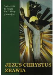Jezus Chrystus zbawia. Religia. - okładka podręcznika