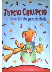 Tupcio Chrupcio nie chce iść do - okładka książki