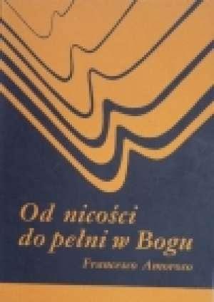 Od nicości do pełni w Bogu - okładka książki