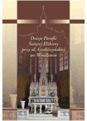 Dzieje Parafii Świętej Elżbiety - okładka książki