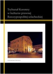Trybunał Koronny w kulturze prawnej - okładka książki