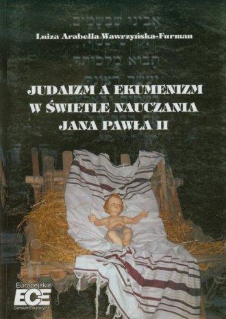Judaizm a ekumenizm w świetle nauczania - okładka książki