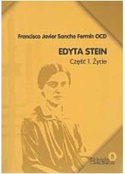 Edyta Stein cz. 1. Życie - okładka książki
