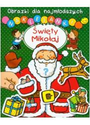 Święty Mikołaj. Obrazki dla najmłodszych. - okładka książki