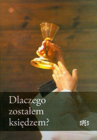 Dlaczego zostałem księdzem? - okładka książki