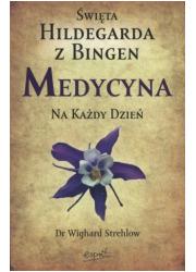 Święta Hildegarda z Bingen. Medycyna - okładka książki