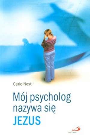 Mój psycholog nazywa się Jezus - okładka książki