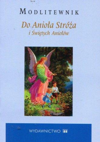 Modlitewnik. Do Anioła Stróża i - okładka książki