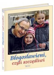 Błogosławieni, czyli szczęśliwi. - okładka książki
