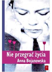 Nie przegrać życia - okładka książki