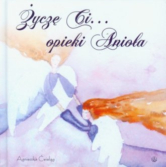 Życzę ci... opieki anioła - okładka książki
