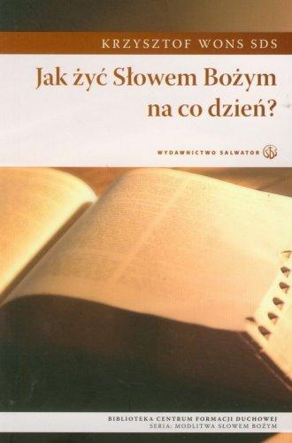 Jak żyć Słowem Bożym na co dzień? - okładka książki
