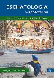 Eschatologia współczesna dla duszpasterzy - okładka książki