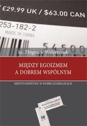Między egoizmem a dobrem wspólnym. - okładka książki