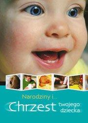Narodziny i chrzest twojego dziecka - okładka książki