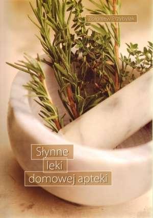 Słynne leki domowej apteki - okładka książki