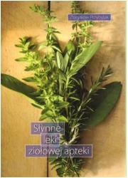 Słynne leki ziołowej apteki - okładka książki