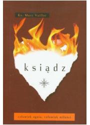 Ksiądz - człowiek ognia, człowiek - okładka książki