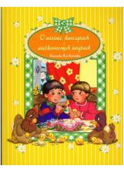 O wiośnie, kurczętach i wielkanocnych - okładka książki