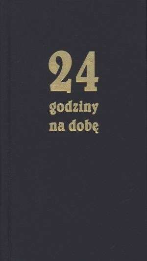 24 godziny na dobę. Zbiór 366 medytacji - okładka książki