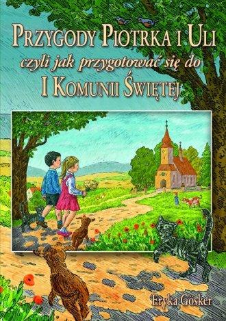 Przygody Piotrka i Uli czyli jak - okładka książki