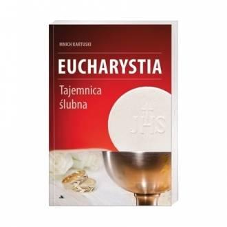 Eucharystia. Tajemnica ślubna - okładka książki