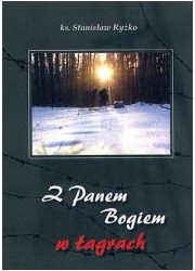 Z Panem Bogiem w łagrach - okładka książki