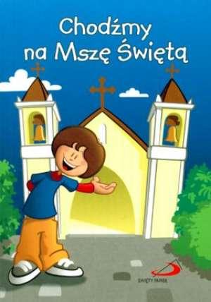 Chodźmy na Mszę Świętą - okładka książki